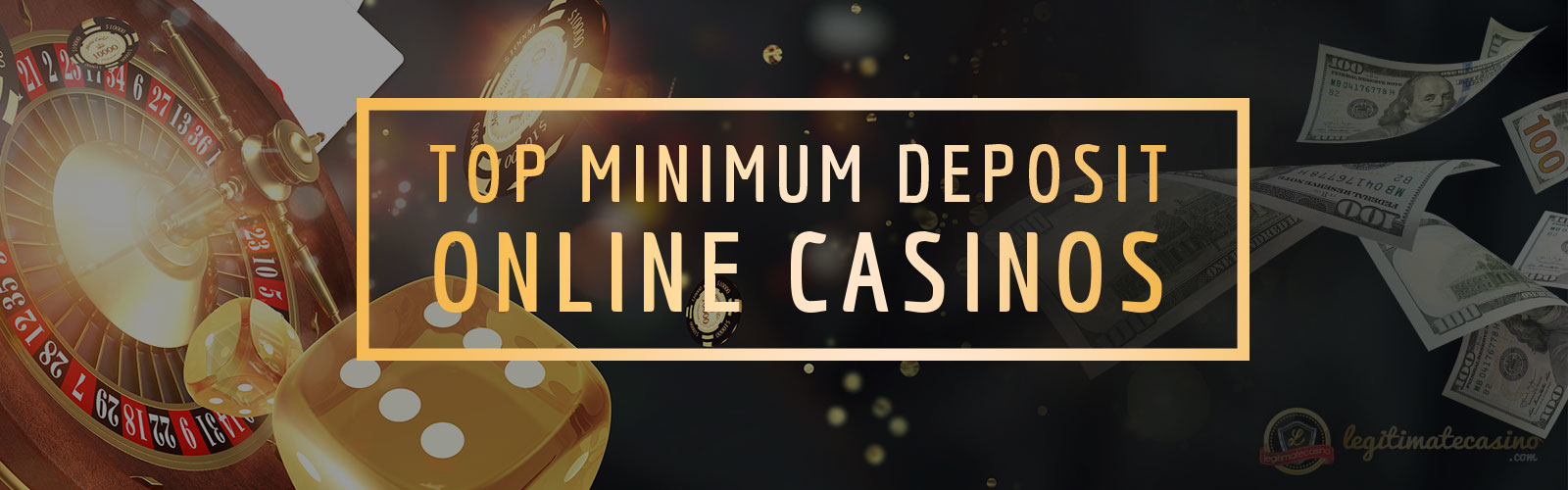 Top Minimum Deposit Online Casinos