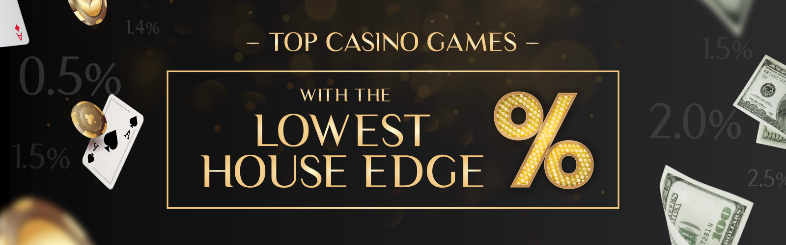 Top Casino Games with lowest House Edge
