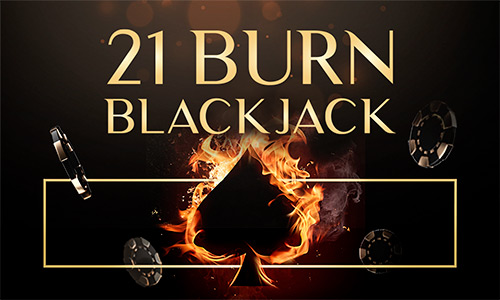 Play 21 Burn Blackjack Online