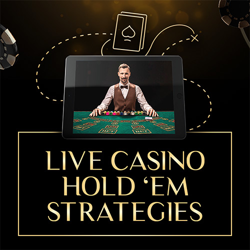 Live Dealer Casino Holdem Strategies