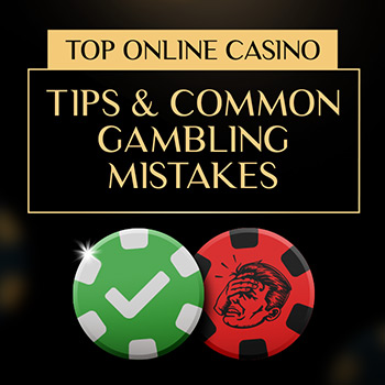 online casino tips and gambling mistakes
